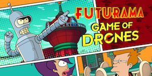 Trucchi Futurama Game of Drones