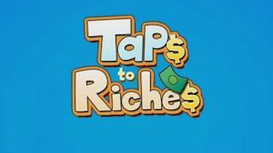 Trucchi Taps to Riches – gemme su iOS e Android!