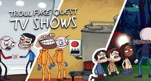 Trucchi Troll Face Quest TV Shows