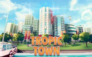 Trucchi Tropic Town, gestisci il tuo paese!