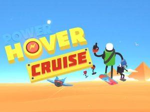 Trucchi Power Hover Cruise, da utilizzare ora!