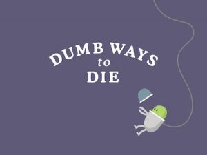 Trucchi Dumb Ways to Die gratis