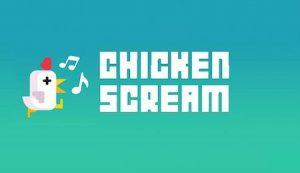 Trucchi Chicken Scream per iOS e Android!