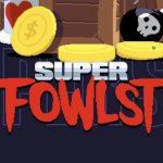 Trucchi Super Fowlst sempre gratuiti
