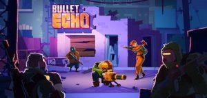 Trucchi Bullet Echo sempre gratuiti