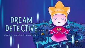 Trucchi Dream Detective gratuiti