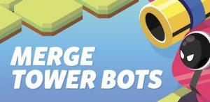 Trucchi Merge Tower Bots gratuiti