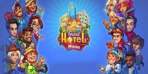 Trucchi Grand Hotel Mania gratuiti