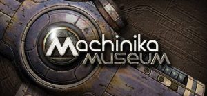 Trucchi Machinika Museum gratuiti