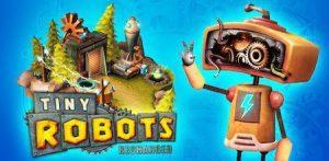 Trucchi Tiny Robots Recharged gratuiti